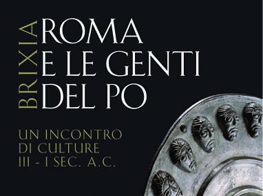 ROMA E LE GENTI DEL PO fino a gennaio 2016 al museo di Santa Giulia