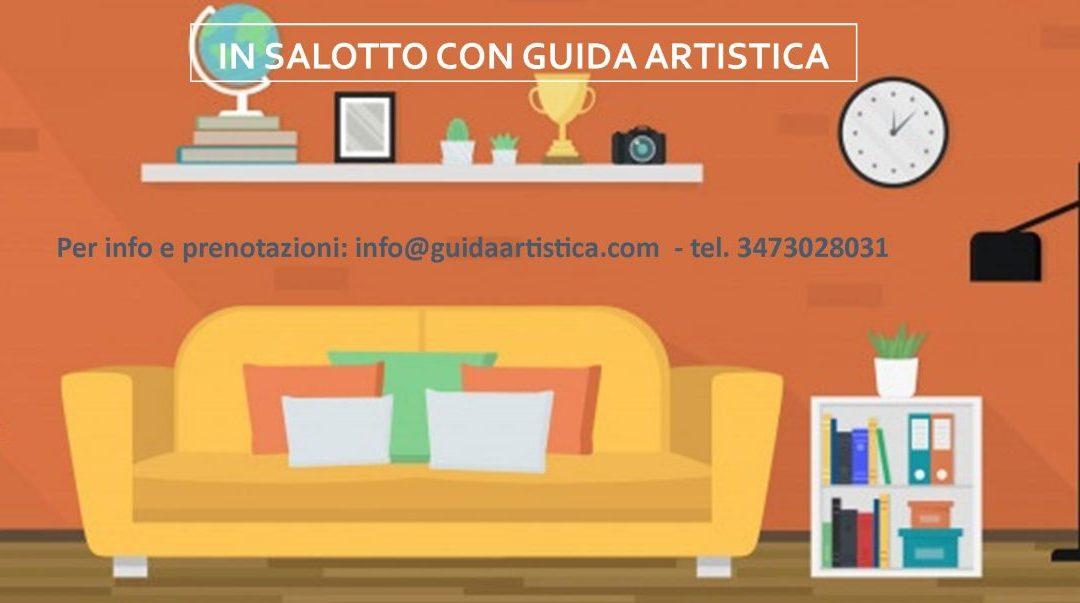 IN SALOTTO CON GUIDA ARTISTICA